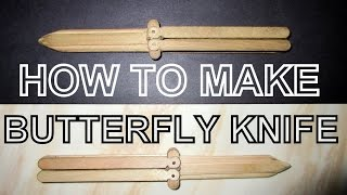 TUTORIAL - How To Make Butterfly Knife With Popsicle Stick - PART 1