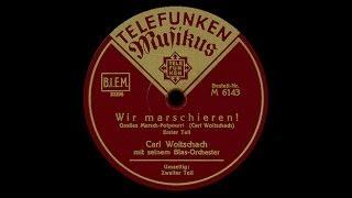 """Wir marschieren"" [Potpourri] Carl Woitschach 1934"