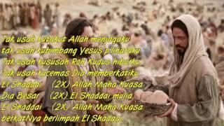 Tak usah kutakut Allah menjagaku - El Shaddai,Allah Maha Kuasa