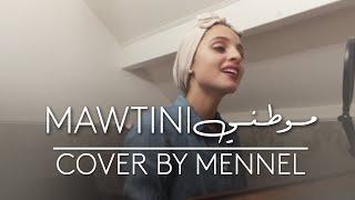 Mawtini مــوطــنــي (Cover) - Mennel