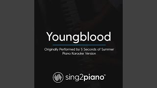 Youngblood (Originally Performed by 5 Seconds of Summer) (Piano Karaoke Version)