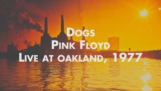 Pink Floyd - Dogs - Live at Oakland