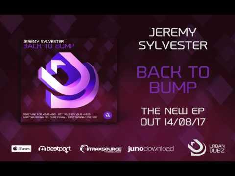 Jeremy Sylvester - Back to Bump EP (14/08/2017)