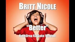 "Britt Nicole ""Better"" BackDrop Christian Karaoke"