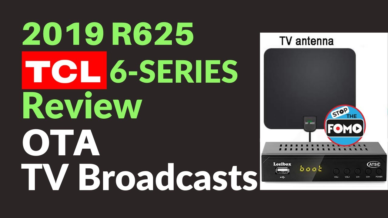 Tcl 6 Series Tv Review Ota Over The Air Broadcast Quality R625 Youtube