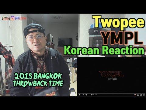 [Korean Reaction]YMPL(ยังไม่พูดเลย) - TWOPEE SOUTHSIDE Feat. Bang Bang Bang (ENG SUB_외힙_247칠린)