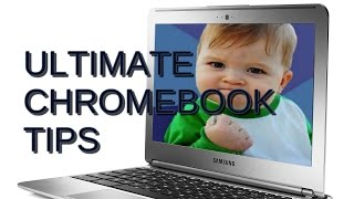 The Ultimate Chromebook Tips and Tricks -  May 2015