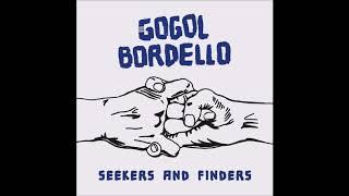 Gogol Bordello - If I Ever Get Home Before Dark