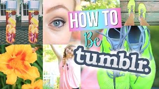 How to live a Tumblr Lifestyle +DIY Summer Drink & Room Decor!