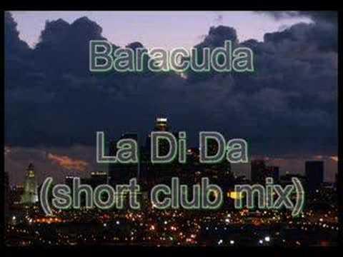 Baracuda - La Di Da (short club mix)