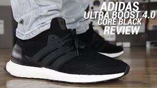 2778f65d2bc680 ADIDAS ULTRA BOOST 4.0 CORE BLACK REVIEW