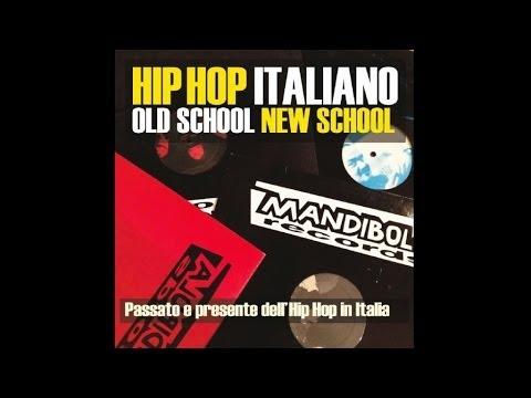 Hip Hop Italiano - Old School New School (ALBUM COMPLETO)