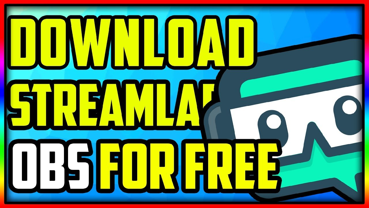 How To Download Streamlabs OBS For Free (2019) | How To Install StreamLabs  OBS For Free (2019)