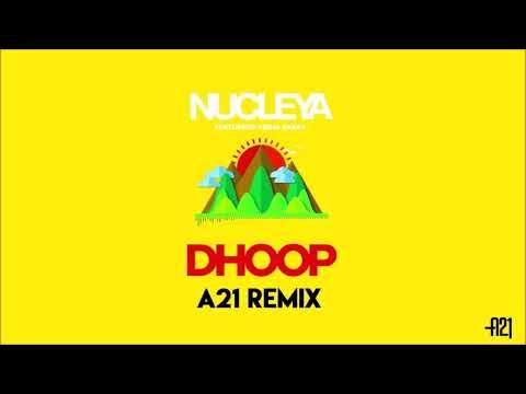 Nucleya - Dhoop (A21 Remix)