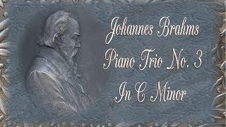 Brahms - Piano Trio No. 3 In C Minor Opus 101