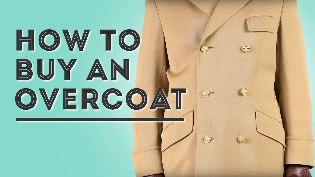 03a1d44180df8 How To Buy an Overcoat - Gentleman s Gazette - YouTube
