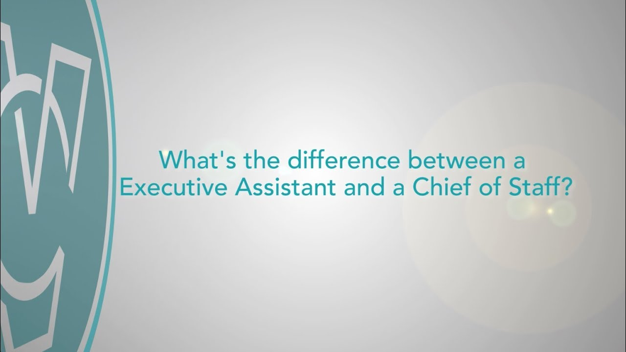 Whats Difference Between Executive >> Chief Of Staff Vs Executive Assistant Which Do You Need