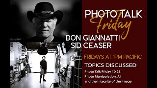 Photo Talk Friday 10 23: Photo Manipulation, AI, and the Integrity of the Image