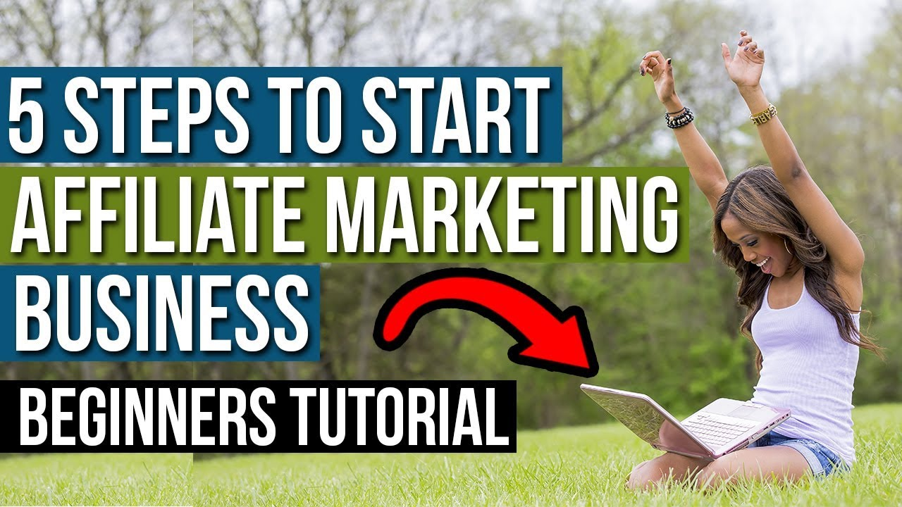 5 STEPS To Starting Affiliate Marketing Business That Works (BEGINNERS TUTORIAL)