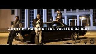 Jimmy P - Marcha Feat Valete & Dj Ride (2014)(HD)(LETRA)(link p/ download)
