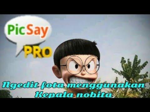 Tutorial Edit Foto Menggunakan Kepala Nobita Di Picsaypro Youtube