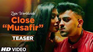 Song Teaser: Close (Musafir)   Zain Worldwide   Releasing Soon