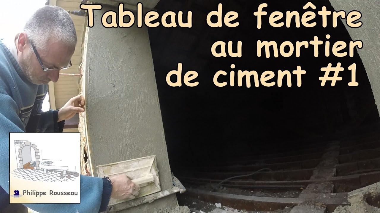 faire un tableau de fen tre au mortier de ciment 1 youtube. Black Bedroom Furniture Sets. Home Design Ideas