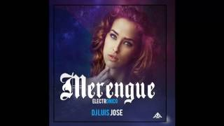 Merengue Electronico 2016 Dj Luis Jose
