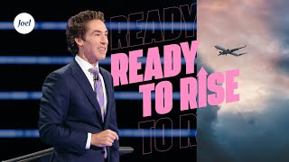 Ready To Rise | Joel Osteen