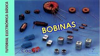 Tutorial #Electrónica Básica. Cap 12. Bobinas