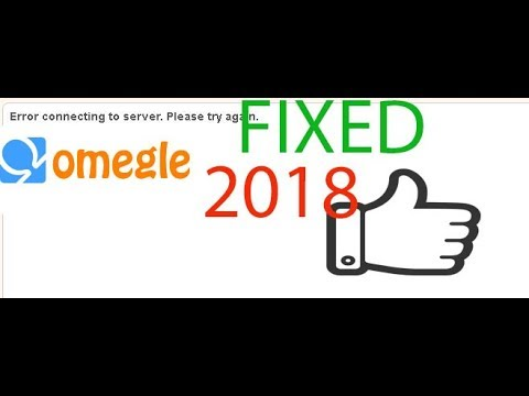 How To Fix Omegle Error Connectin To Server 100 %  2018 (Finally Resolved)