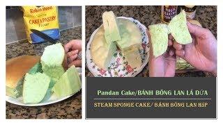Sponge Cake/Pandan Cake/Baked & Steam Sponge Cake/BÁNH BÔNG LAN /BÁNH BÔNG LAN Nướng & Hấp