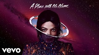Michael Jackson - A Place With No Name (Music Video)