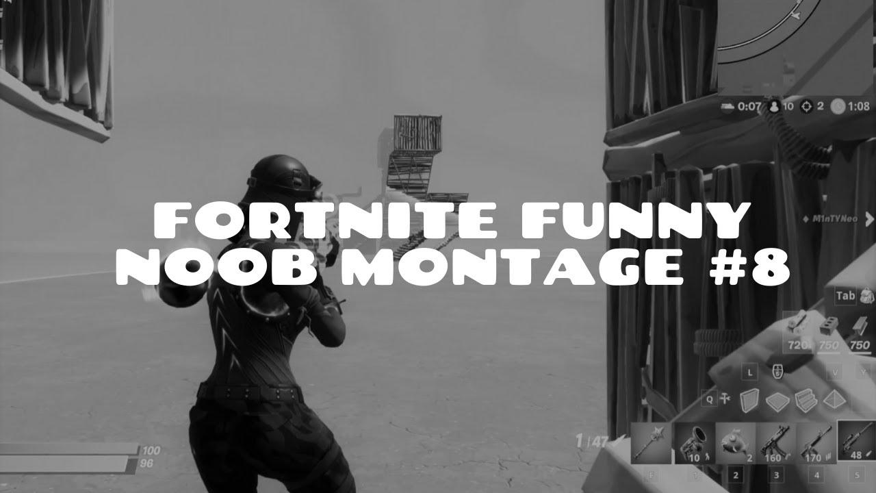 Fortnite Funny Noob Montage #8