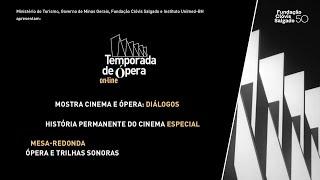 História Permanente do Cinema especial on-line - Ópera e Cinema: Ópera e trilhas sonoras | FCS