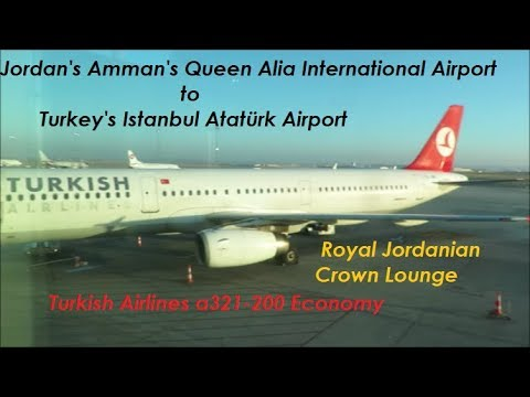 Turkish Airlines AMM-IST a321-200 & Royal Jordanian Crown Lounge