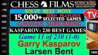 Kasparov: 230 Best Games (#11 of 230): Garry Kasparov vs. Larsen Bent