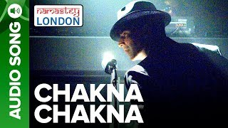 Chakna Chakna - Full Audio Song - Namastey London - Akshay Kumar & Katrina Kaif