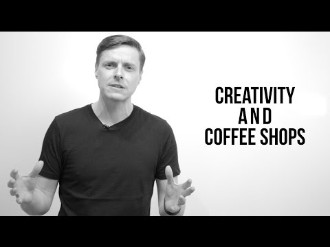Creativity and Coffee Shops