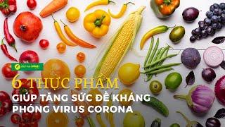 6 loại thực phẩm giúp TĂNG CƯỜNG SỨC ĐỀ KHÁNG, phòng chống cảm cúm do VIRUS CORONA hiệu quả nhất