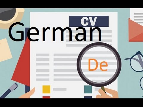 German Style of CV (Deutsche Lebenslauf) - Job/Work and Study in Germany