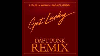 Daft Punk Get Lucky - LJ Willy William Bachata Version Cover.mp3
