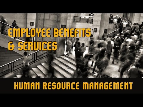 Employee Benefits & Services l Human Resource Management