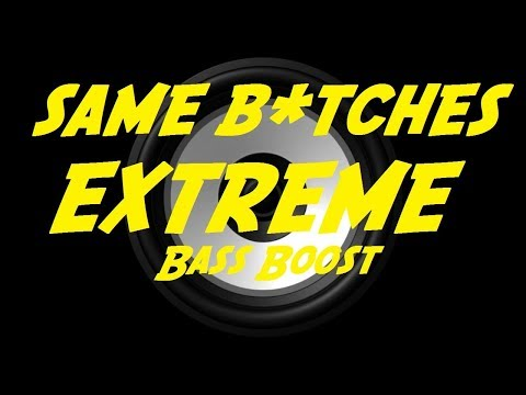 EXTREME BASS BOOST SAME B*TCHES - POST MALONE FT. G EAZY & YG