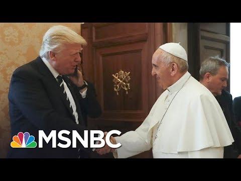 Outspoken Pope Francis Meets Outspoken President Trump | Morning Joe | MSNBC