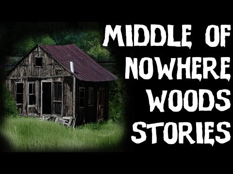 Scary TRUE Deep Woods Stories In The Middle Of Nowhere (Scary Stories)