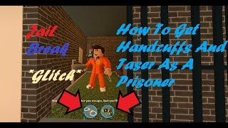 *NEW GLITCH* How To Get Handcuffs And Taser As A Prisoner (Roblox JailBreak)