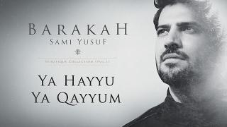 Sami Yusuf – Ya Hayyu Ya Qayyum   Official Audio