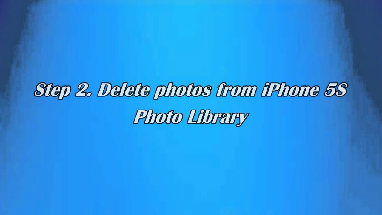 How to delete photo library from iphone 5s