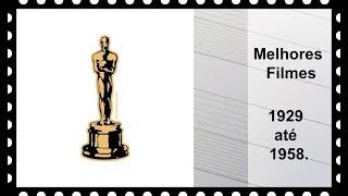 Oscar - Parte 1 - Vencedores( 1929 Até 1958 )
